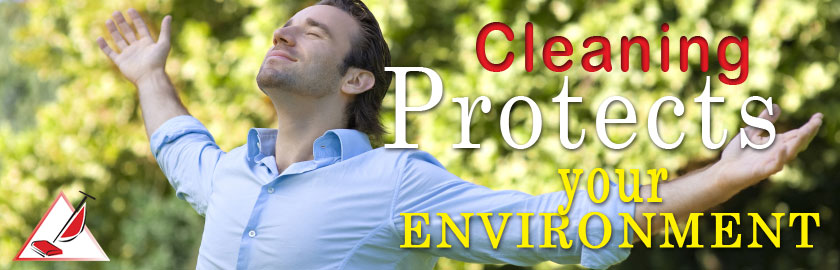 Cleaning Protects Your Environment